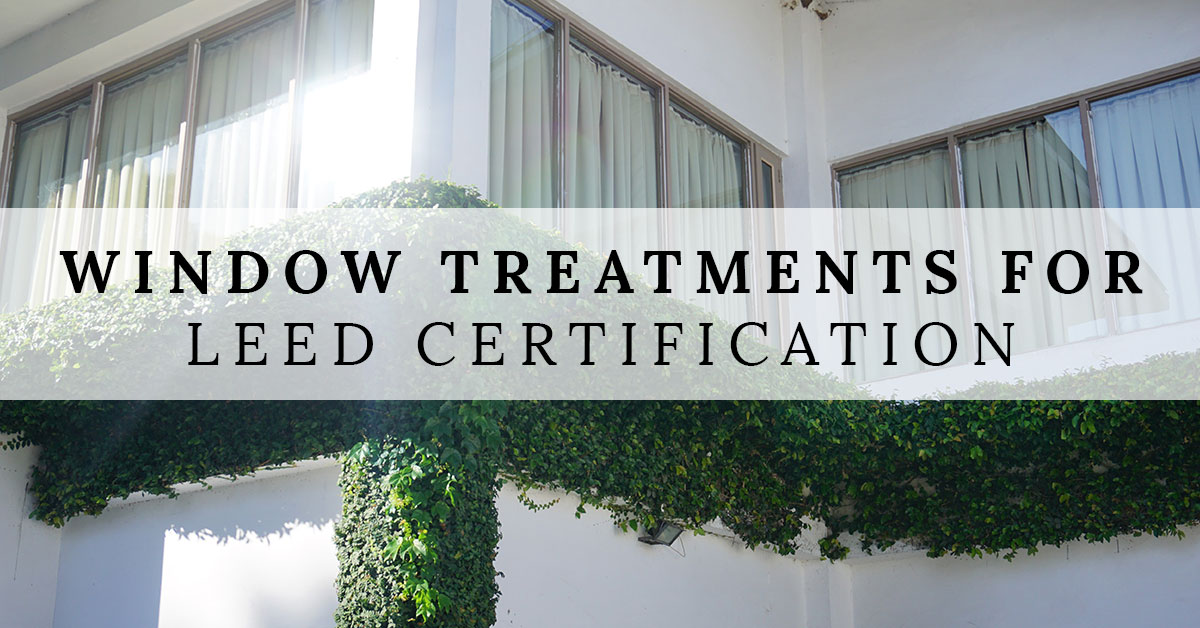 Window treatments energy efficient window treatments help for Leed home certification